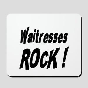 Waitresses Rock ! Mousepad