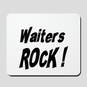Waiters Rock ! Mousepad