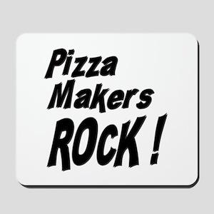Pizza Makers Rock ! Mousepad