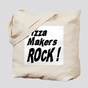 Pizza Makers Rock ! Tote Bag