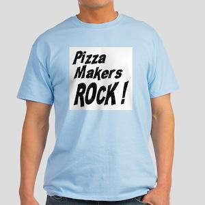 Pizza Makers Rock ! Light T-Shirt