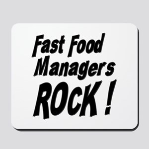 Fast Food Managers Rock ! Mousepad