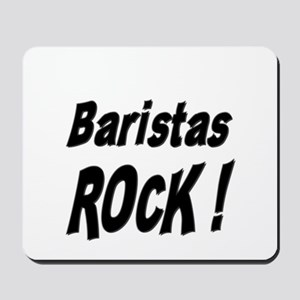 Baristas Rock ! Mousepad