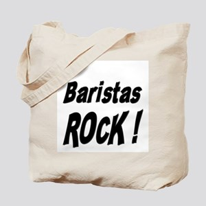 Baristas Rock ! Tote Bag