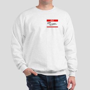 Hello, my name is Abby Normal Sweatshirt