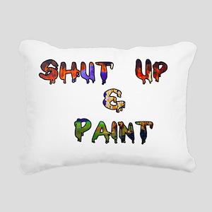 Shut Up  paint1 Rectangular Canvas Pillow