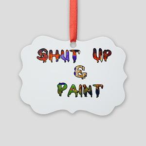 Shut Up  paint1 Picture Ornament