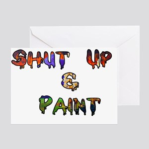 Shut Up  paint1 Greeting Card