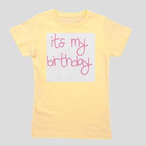 its my birthday girl Girl's Tee