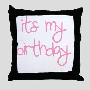 its my birthday girl Throw Pillow