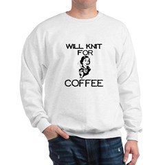 Will Knit for Coffee Sweatshirt