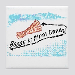 distressed Bacon is Meat Candy2 Tile Coaster