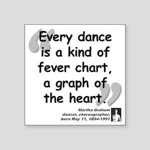 "Graham Dance Quote Square Sticker 3"" x 3"""