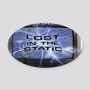 Lost In The Static Oval Car Magnet