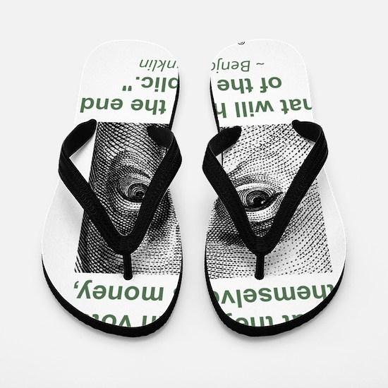 Ben Franklin Money Quote Flip Flops