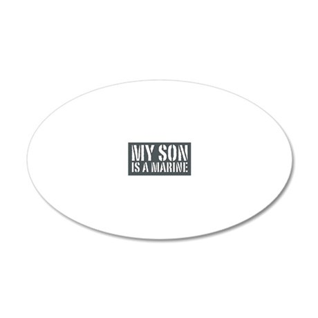 My Son is a Marine 20x12 Oval Wall Decal