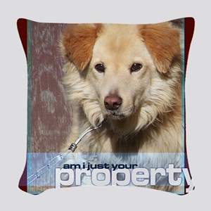 Am I just your Property Woven Throw Pillow