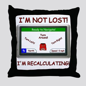 Im Not Lost! Throw Pillow