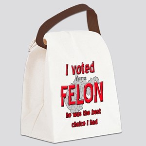 Voted for a FELON Canvas Lunch Bag