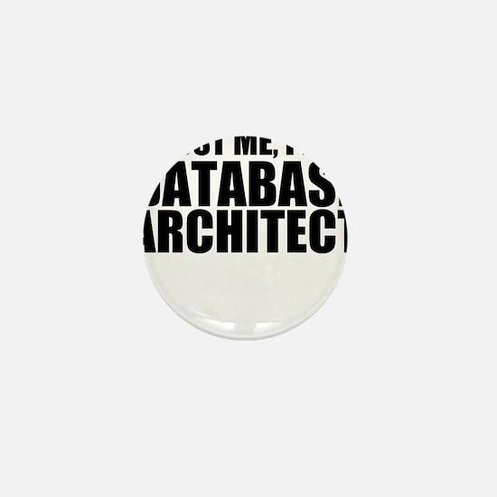 Trust Me, I'm A Database Architect Mini Button