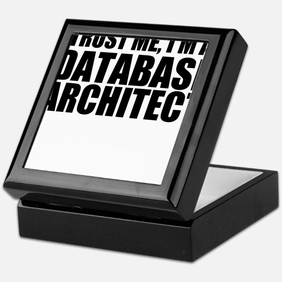 Trust Me, I'm A Database Architect Keepsake Bo