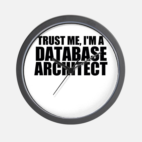 Trust Me, I'm A Database Architect Wall Clock
