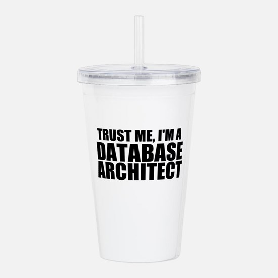Trust Me, I'm A Database Architect Acrylic Dou