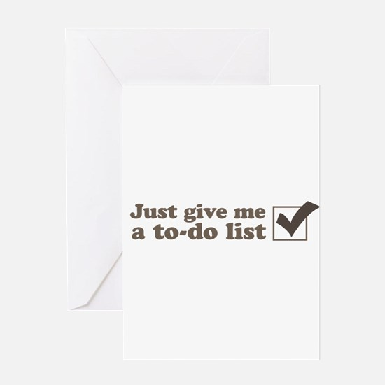 Just give me a to-do list Greeting Cards