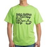 Drink Coffee Cute and Funny Green T-Shirt
