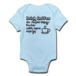 Drink Coffee Cute and Funny Infant Bodysuit