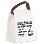 Drink Coffee Cute and Funny Canvas Lunch Bag