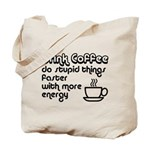 Drink Coffee Cute and Funny Tote Bag