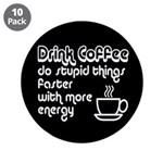 Drink Coffee Cute and Funny 3.5