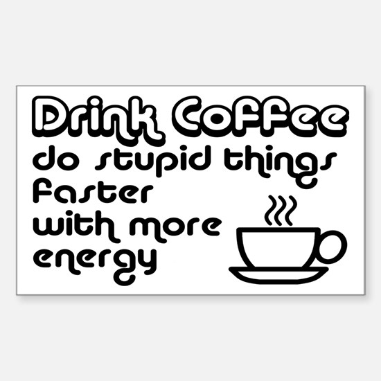 Drink Coffee Cute and Funny Sticker (Rectangle)