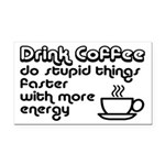 Drink Coffee Cute and Funny Rectangle Car Magnet
