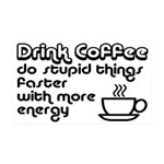 Drink Coffee Cute and Funny 35x21 Wall Decal