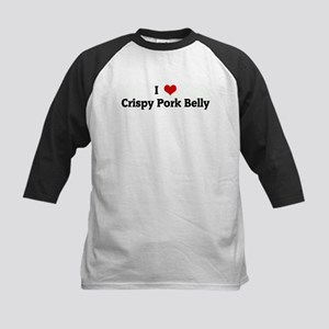 I Love Crispy Pork Belly Kids Baseball Jersey