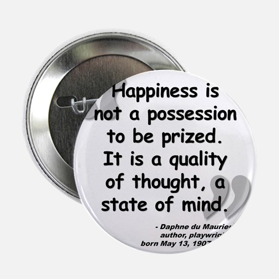 """Maurier Happiness quote 2.25"""" Button"""