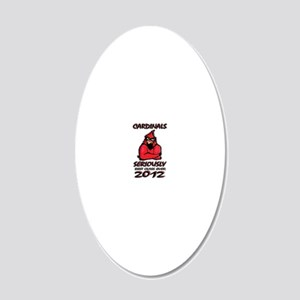 SERIOUSLY CARDINAL 2012 20x12 Oval Wall Decal
