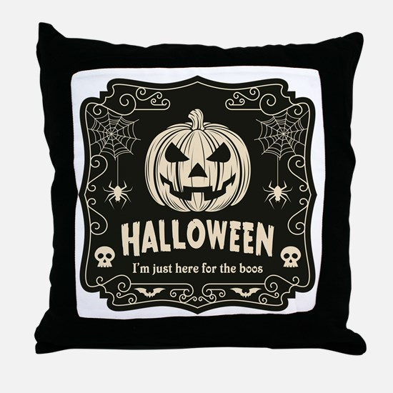 Here For The Boos Throw Pillow
