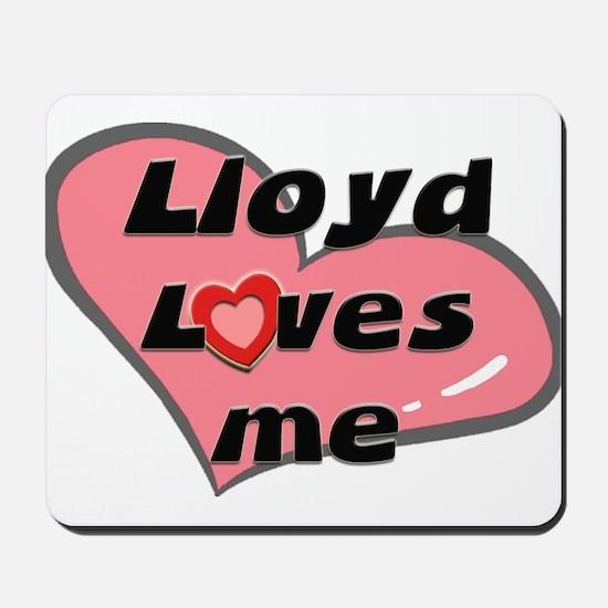 lloyd loves me  Mousepad