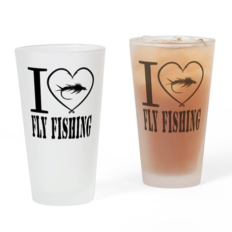 i love fly fishing Drinking Glass