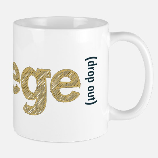College Drop Out Mug