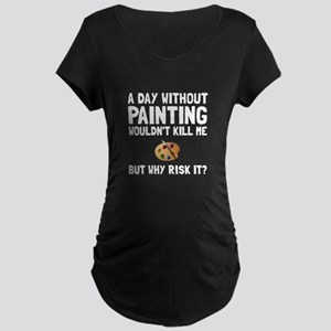 Risk It Painting Maternity T-Shirt