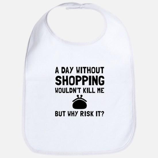 Risk It Shopping Bib