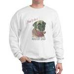Proud to be a  Mastiff Dad Sweatshirt
