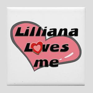 lilliana loves me  Tile Coaster