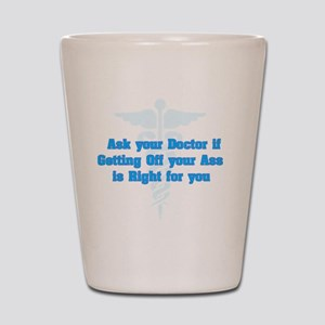Ask Your Doctor Shot Glass