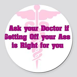 Ask Your Doctor Round Car Magnet