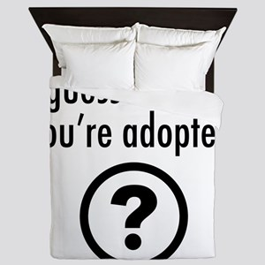 Youre Adopted! Queen Duvet